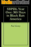 SBPDL Year One: 365 Days in Black Run America