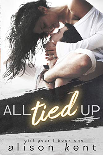 All Tied Up (GIRL GEAR Book 1) (Best College Players Of All Time)