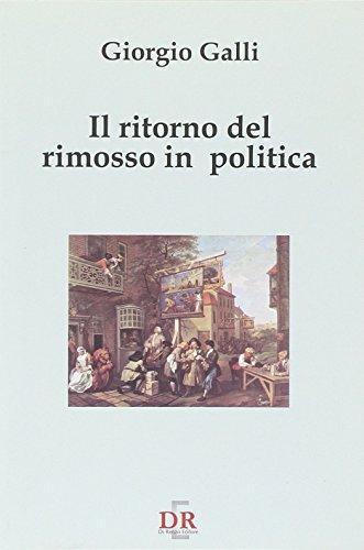 Il ritorno del rimosso in politica Giorgio Galli