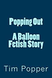 Popping Out: A Balloon Fetish Story