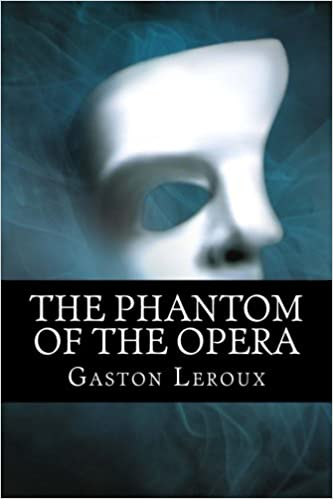 The Phantom of the Opera: Gaston Leroux, 510 Classics: 9781517401795