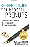 Beginners Guide to Purposeful Prenups: Three Essential Elements for a Successful Prenup Conversation