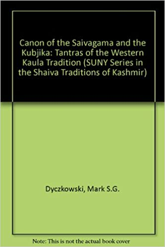 Canon of the Shaivagama and the Kubjika: Trantras of the Western ...