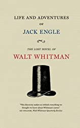 Life and Adventures of Jack Engle: An Auto-Biography; A Story of New York at the Present Time in which the Reader Will Find Some Familiar Characters (Iowa Whitman Series)