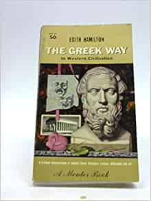 the greek way edith hamilton The greek way edith hamilton originally published in 1930, this short volume captures the spirit and achievement of greece in the fifth century bc hamilton demonstrates a remarkable ability to bring the world of ancient greece to life--introducing that world to the twentieth century.