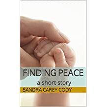 Finding Peace: a short story