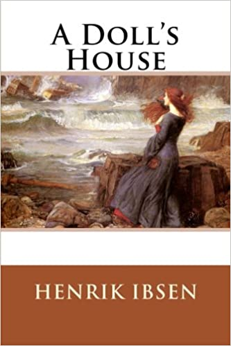 A Doll S House Henrik Ibsen 9781514682845 Amazon Com Books