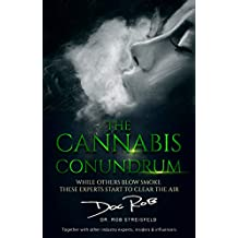 The Cannabis Conundrum: While Others Blow Smoke, These Experts Start to Clear The Air (English Edition)