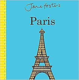 Jane Foster's Cities: Paris (Jane Foster Books)