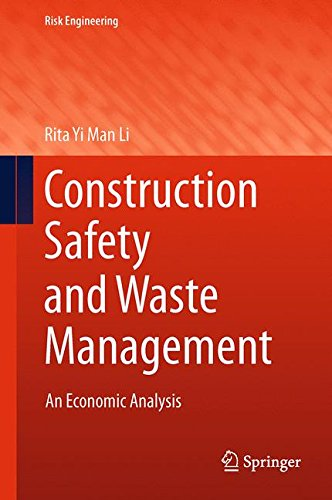 Construction Safety and Waste Management: An Economic Analysis (Risk Engineering)