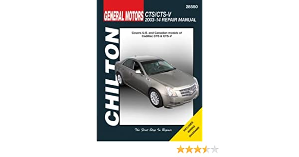 Cadillac CTS/CTS-V Chilton Automotive Repair Manual: 2003-14 (Chilton Automotive Repair Manuals) Paperback