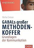 GABALs großer Methodenkoffer. Grundlagen der Kommunikation (Whitebooks)