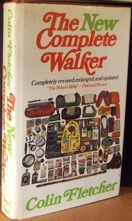 The New Complete Walker: The Joys and Techniques of Hiking and Backpacking (The Joy Of Backpacking)