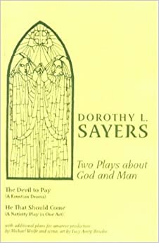 Book Two Plays About God And Man by Dorothy Sayers (1997-01-01)
