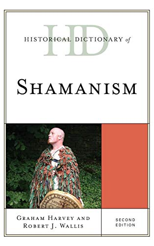 Historical Dictionary of Shamanism (Historical Dictionaries of Religions, Philosophies, and Movements Series)