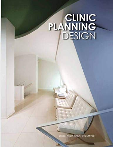 Clinic Planning Design (DESIGN MEDIA) Xiaobo Quan