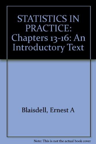 Statistics in Practice: Chapters 13-16