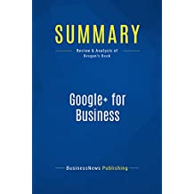 Summary: Google+ for Business: Review and Analysis of Brogan's Book
