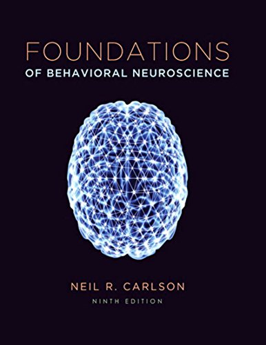 Foundations of Behavioral Neuroscience (9th Edition) Pdf