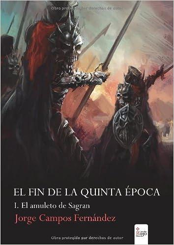 El fin de la Quinta Época: Amazon.es: Fernández, Jorge Campos: Libros