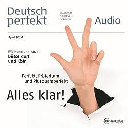 Deutsch perfekt Audio - Perfekt, Präteritum und Plusquamperfekt. 4/2014
