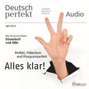 Deutsch perfekt Audio - Perfekt, Präteritum und Plusquamperfekt. 4/2014 Hörbuch