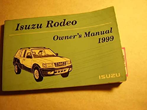 1999 isuzu rodeo owners manual isuzu amazon com books rh amazon com 1999 isuzu amigo repair manual 1999 isuzu trooper owners manual