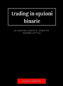 Amazon.com: Trading in Opzioni Binarie : la vostra carta