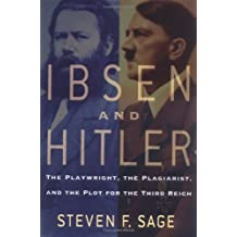 Ibsen and Hitler: The Playwright, the Plagiarist, and the Plot for the Third Reich