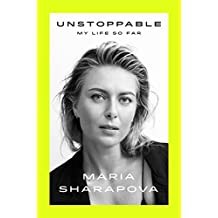 Unstoppable: My Life So Far