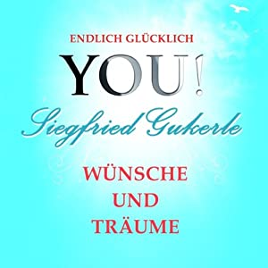 Wünsche & Träume (YOU! Endlich glücklich) Hörbuch