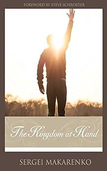 The Kingdom at Hand by [Makarenko, Sergei]