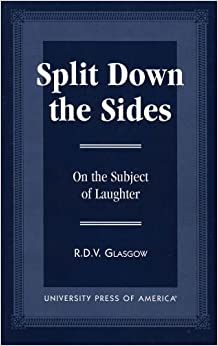 Book Split down the Sides: On the Subject of Laughter by R.D.V. Glasgow (1996-12-01)