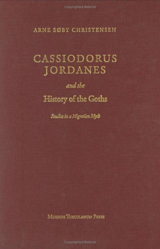 Cassiodorus, Jordanes and the History of the Goths: Studies in a Migration Myth pdf epub