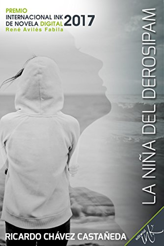 La niña del Derosipam (Spanish Edition)
