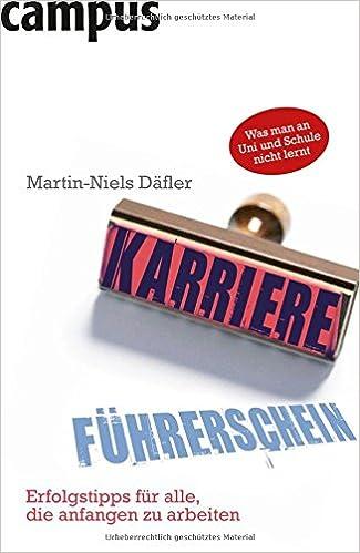 Cover des Buchs: Der Karriereführerschein: Erfolgstipps für alle, die anfangen zu arbeiten