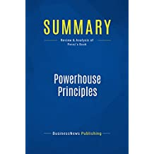 Summary: Powerhouse Principles: Review and Analysis of Perez's Book