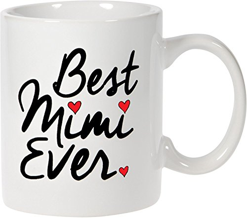 Mother's Day Gift for Grandma Best Mimi Ever Gift Coffee Mug 15oz.