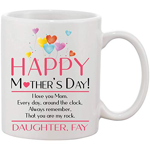Happy Mother's Day I Love You Mom Every Day Around The Clock, Always Remember, That You Are My Rock - Personalised Gifts For Mom From Daughter Fay Coffe Mug Ceramic 11oz]()