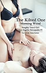 The Kilted One: Morning Wood (Naughty Travel Girl: Los Angeles Sexcapades #1)