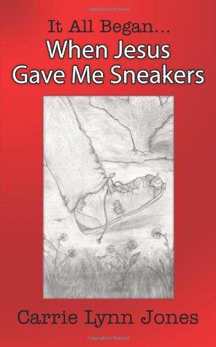 Download It All Began... When Jesus Gave Me Sneakers ebook