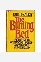 The Burning Bed: The True Story Of Francine Hughes--A Beaten Wife Who Rebelled