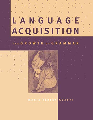 Language Acquisition (MIT Press): The Growth of Grammar (A Bradford Book)