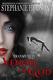 Venom Of God: Vampire Paranormal Romance (Transfusion Book 2)