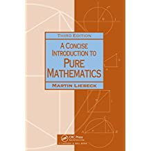 A Concise Introduction to Pure Mathematics (Chapman Hall/CRC Mathematics Series)