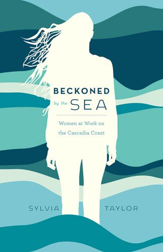 Download Beckoned by the Sea: Women at Work on the Cascadia Coast PDF
