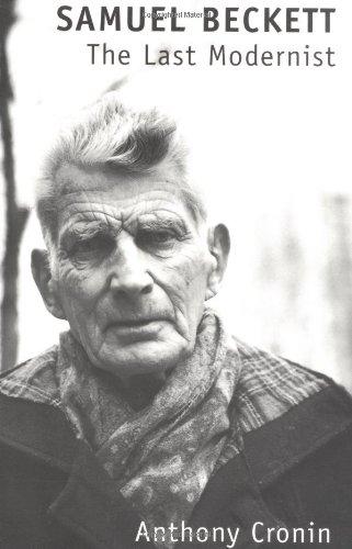 Samuel Beckett: The Last Modernist