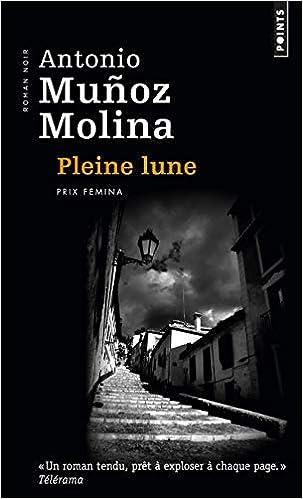 Pleine Lune Amazon Fr Munoz Molina Antonio Livres