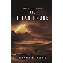 The Titan Probe: Hard Science Fiction (Ice Moon Book 2)