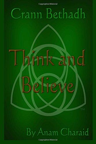 Think and Believe (Crann Bethadh) (Volume 1)